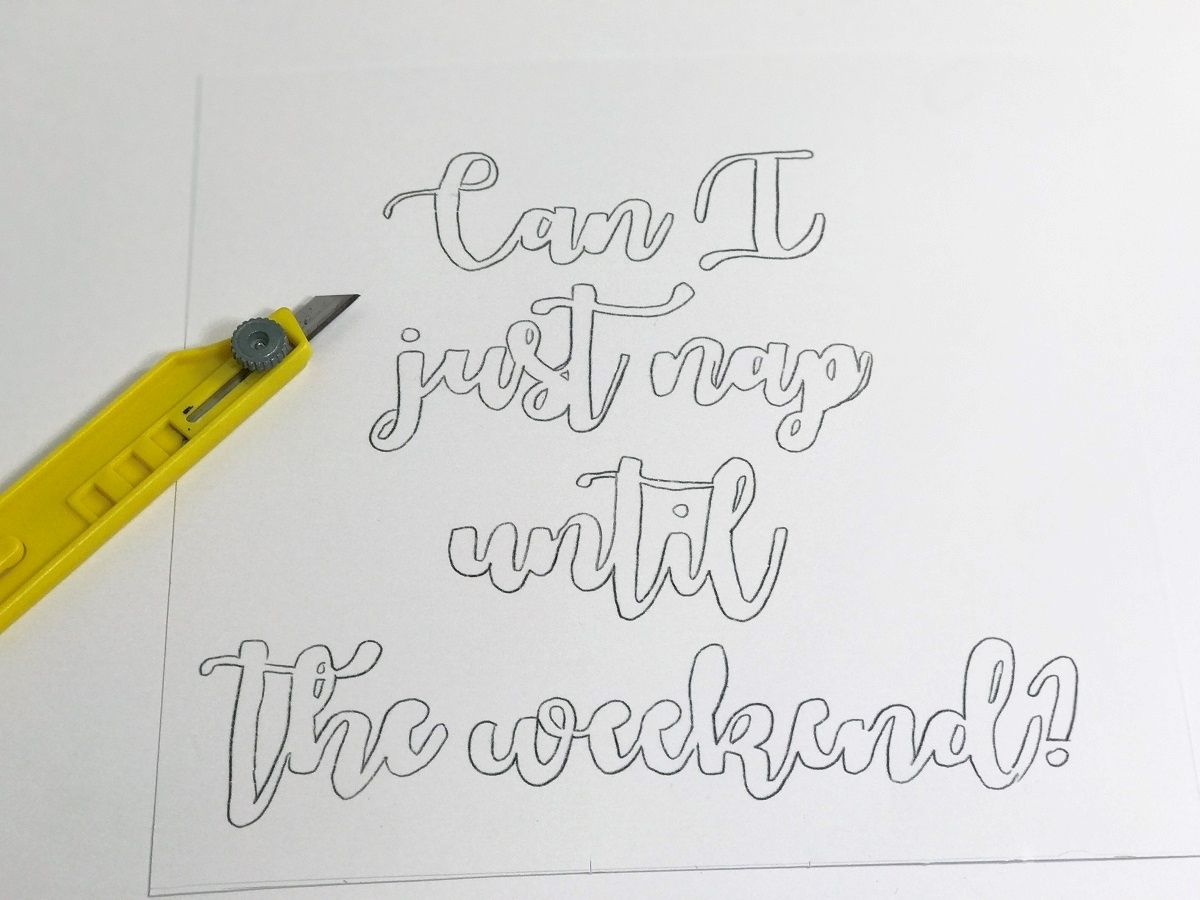 Trace your favorite quote onto paper.